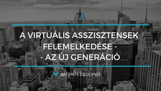 A virtuális asszisztensek felemelkedése – az új generáció