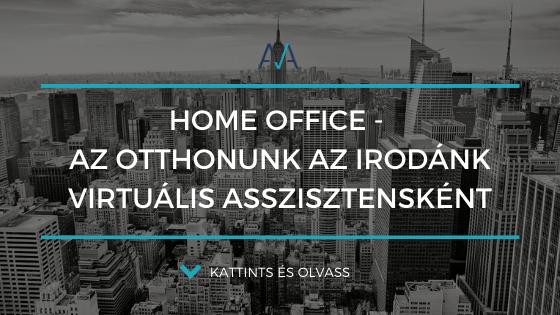 Home office – az otthonunk az irodánk virtuális asszisztensként