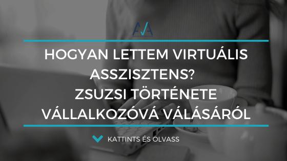 Hogyan lettem virtuális asszisztens? – Zsuzsi története vállalkozóvá válásáról