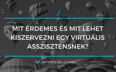 Mit érdemes és mit lehet kiszervezni egy virtuális asszisztensnek?